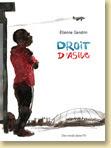 Droit d'asile d'Etienne Gendrin, collection Récits, Documents - Voir la présentation (Des ronds dans l'O - avr. 2011)