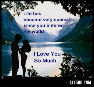Life Has Become Very Special Since You Entered My World I Love You