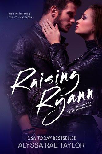 Raising Ryann (Bad Boy Reformed Series) by Alyssa Rae Taylor