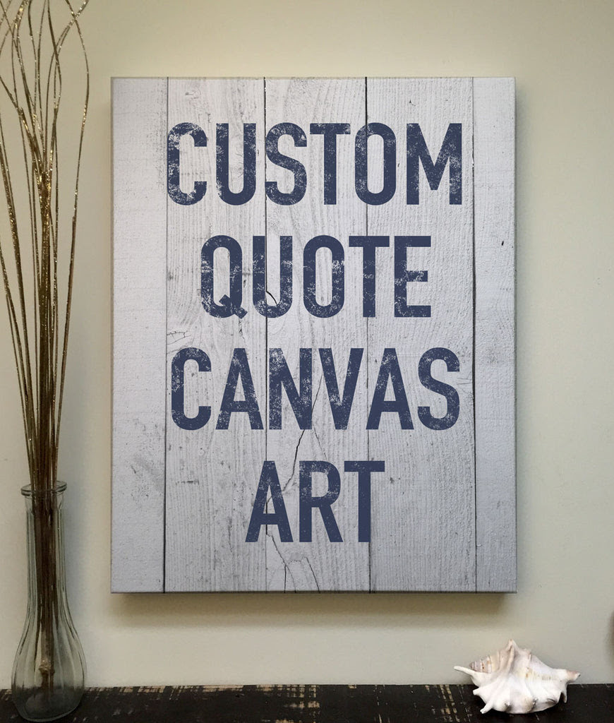 Quote >  Art Custom > Printed Wood Pallet Products Home Art, rustic signs Canvas quote