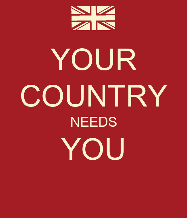 YOUR COUNTRY NEEDS YOU Poster | LUC | Keep Calm-o-Matic