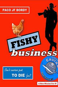 Fishy Business by Paco J. F. Bordy