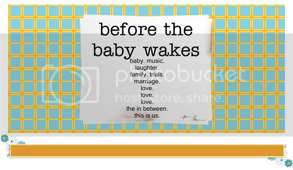 Before The Baby Wakes