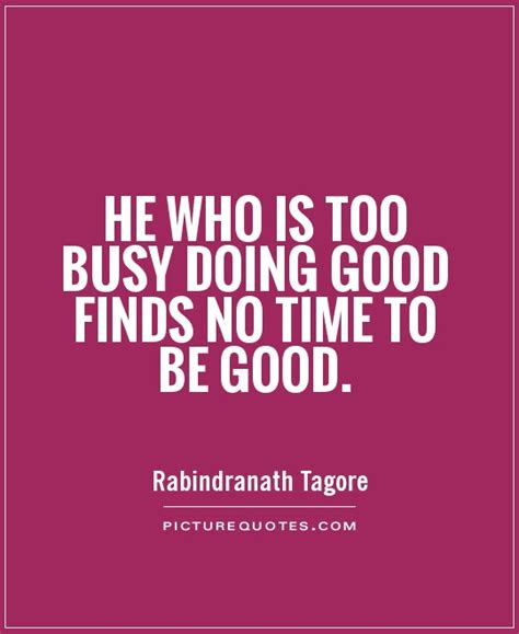Quotes Being Too Busy Someone