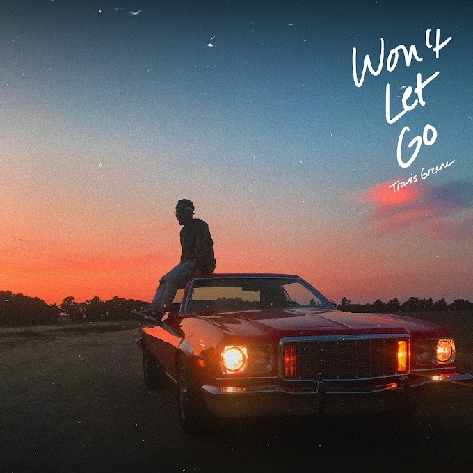 Travis Greene – Won't Let Go