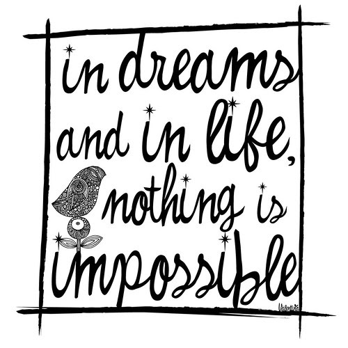 in dreams and in life...