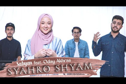 Lirik lagu Sabyan Feat Oday Akhras - Syahro Shyam (Cover)