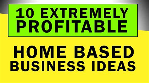 extremely profitable home based business ideas