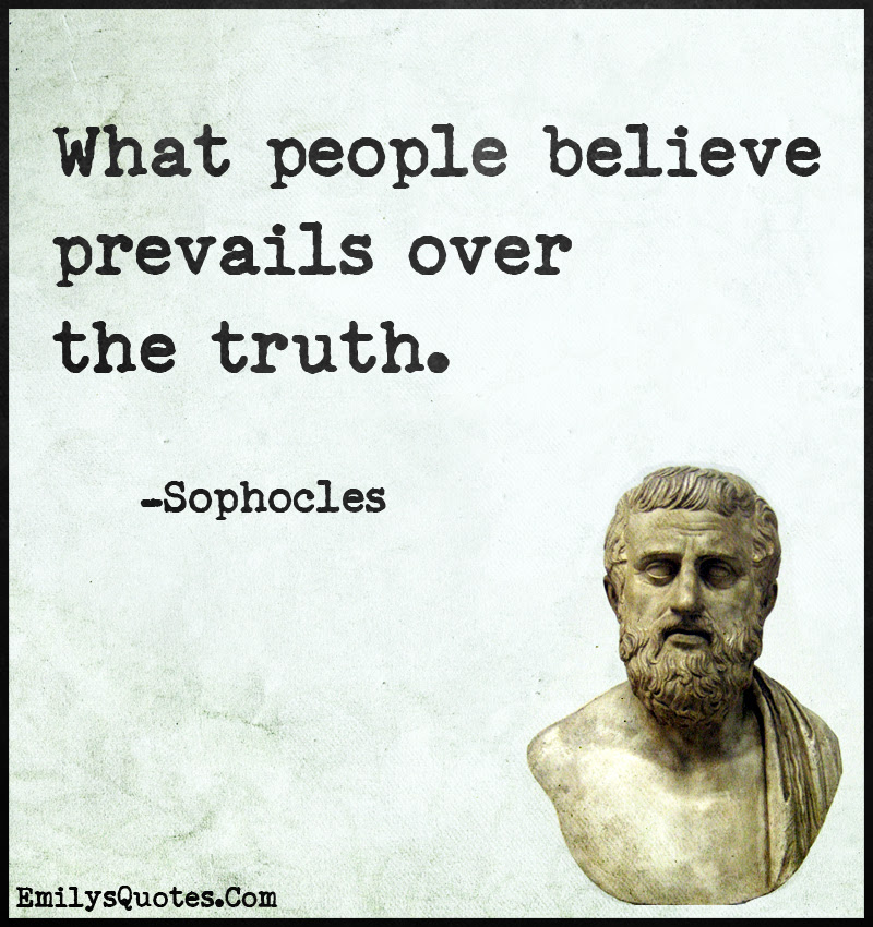 What People Believe Prevails Over The Truth Popular Inspirational