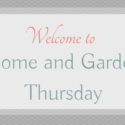 Welcome to Home and Garden Thursday