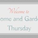 Welcome to Home and Garden Thursday