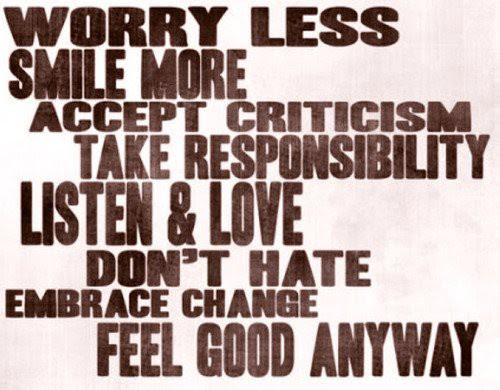 Worry Less Smile More Accept Criticism Take Responsibility Listen