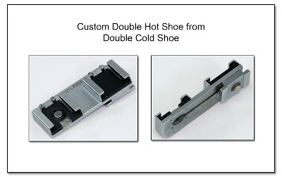 Custom Double Hot Shoe from Double Cold Shoe