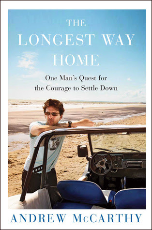 The Longest Way Home: One Man's Quest for the Courage to Settle Down