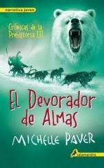 El Devorador de Almas (Crónicas de la Prehistoria III) Michelle Paver