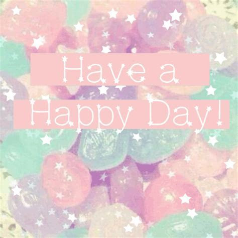 Sweet! Have A Happy Day! Free Have a Great Day eCards