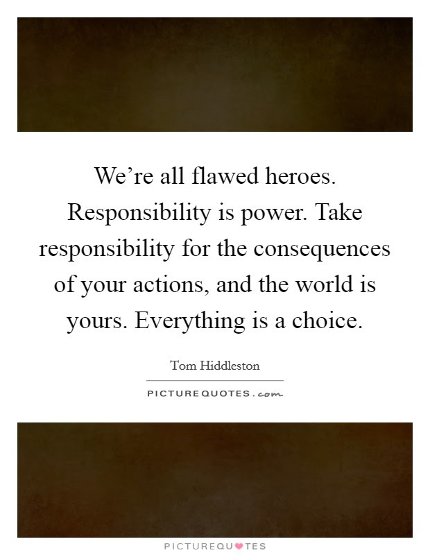 Responsibility And Consequences Quotes Sayings Responsibility