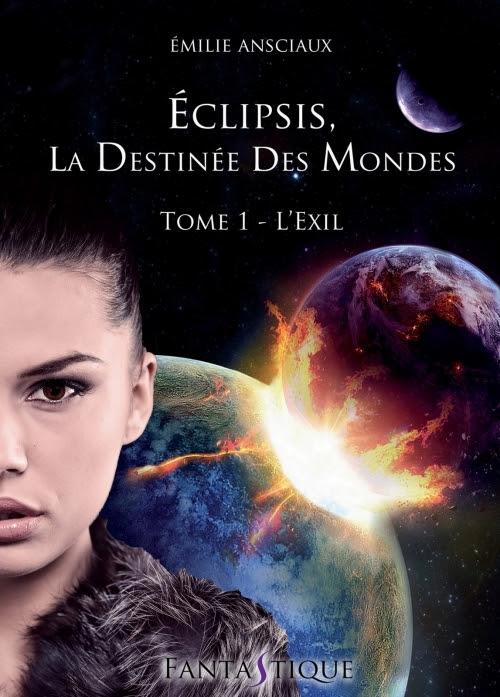 Couverture Eclipsis, la destinée des mondes, tome 1 : L'exil