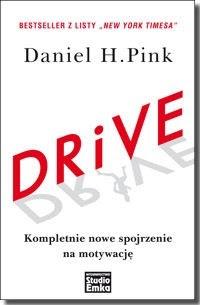 Drive Kompletnie Nowe Spojrzenie Na Motywację Daniel H Pink