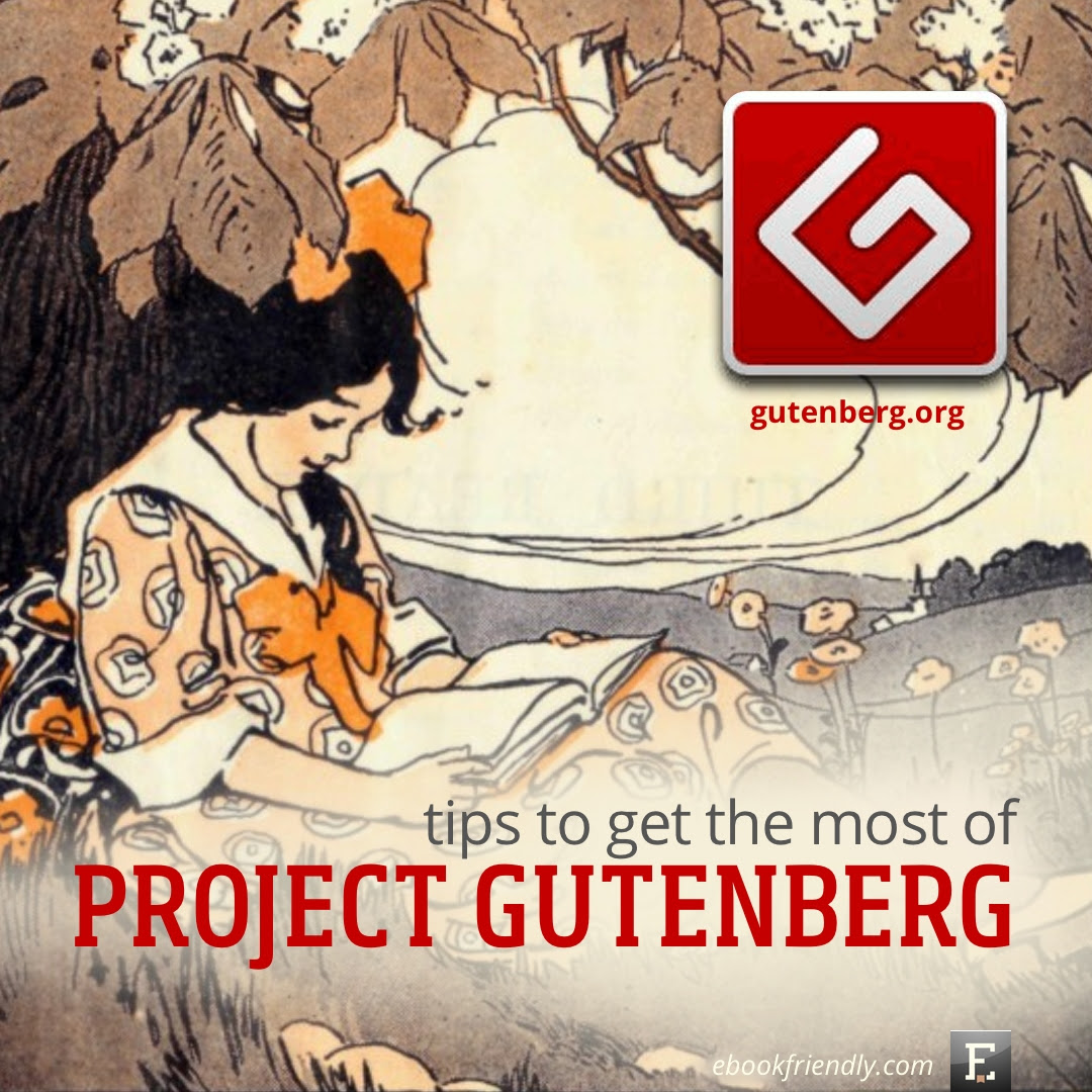 http://ebookfriendly.com/wp-content/uploads/2013/07/Project-Gutenberg-tips.jpg