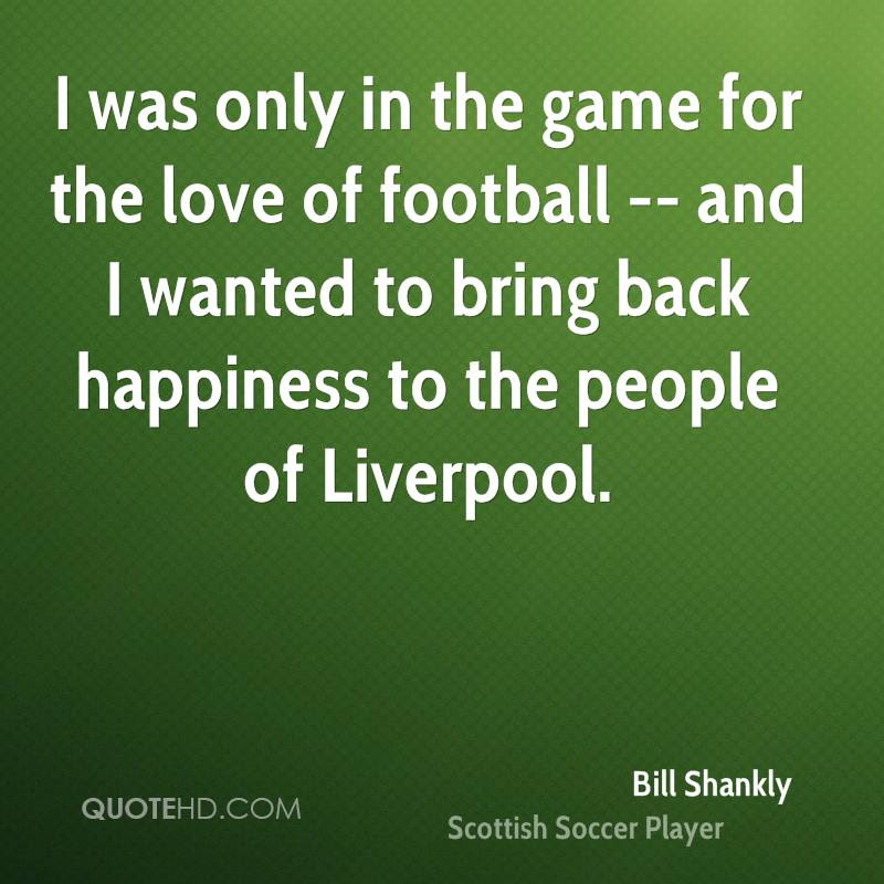 Bill Shankly Quotes Quotehd