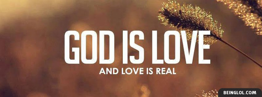 God Is Love And Love Is Real Facebook Cover God Is Love And Love