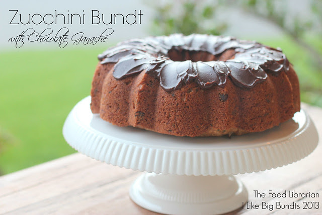 Zucchini Bundt - I Like Big Bundts 2013