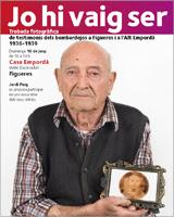 'Jo hi vaig ser'. Trobada fotogràfica de testimonis dels bombardejos de Figueres i de l'Alt Empordà, 1938-1939