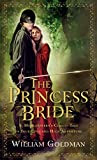The Princess Bride: S. Morgenstern's Classic Tale of True Love and High Adventure, by William Goldman