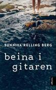 """""""Beina i gitaren roman"""" av Sunniva Relling Berg"""