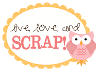 Live Love and SCRAP!