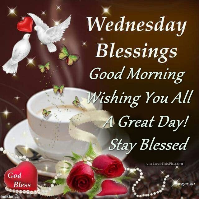 Wednesday Blessings Good Morning Stay Blessed Pictures Photos And