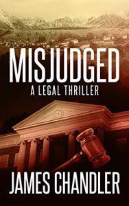 Misjudges by James Chandler