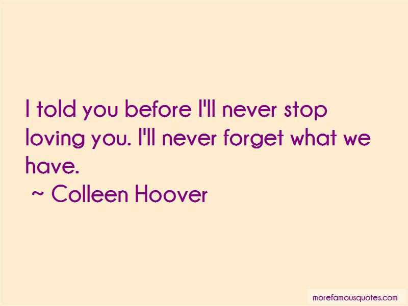 Ill Never Stop Loving You Quotes Top 6 Quotes About Ill Never