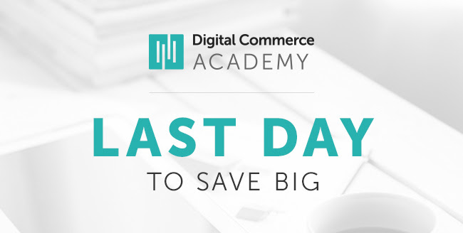 digital commerce academy - last day to save big