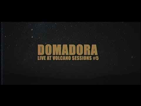 [Videotheque] Domadora - Volcano Sessions #5, Part-1 (live)