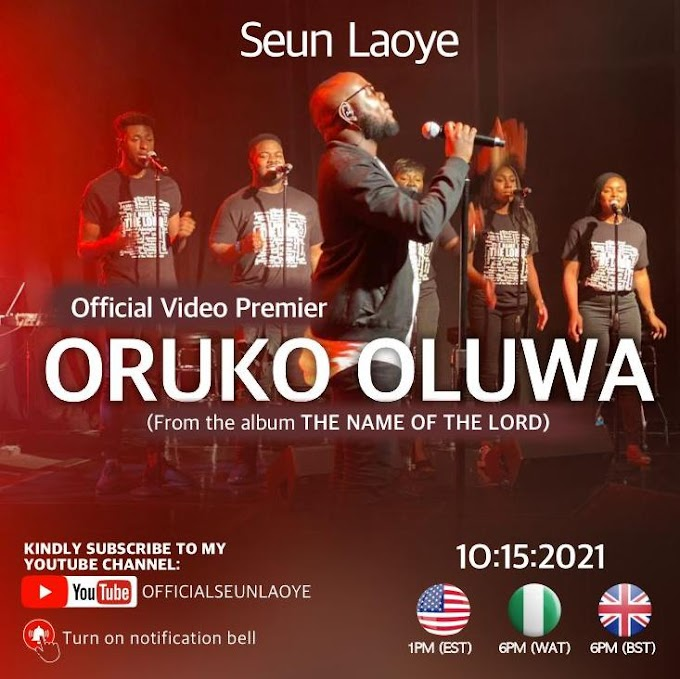 """Seun Laoye Releases Visuals for """"Oruko Oluwa"""" from Debut Album, The Name Of The Lord"""
