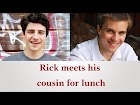 Rick meets his cousin for lunch