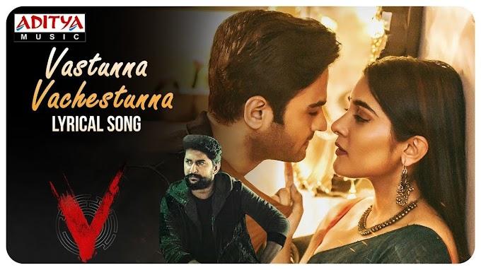 Vasthunnaa Vachestunna Lyrics | V Songs | Nani, Sudheer