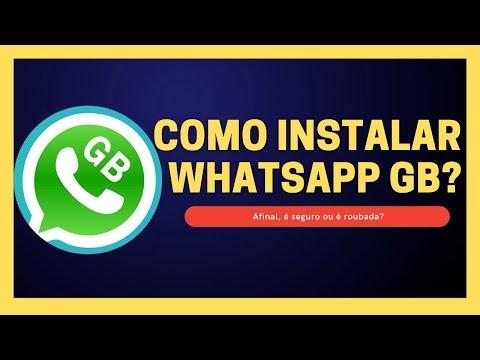 Como Instalar WhatsApp GB | Afinal, é seguro ou é roubada?