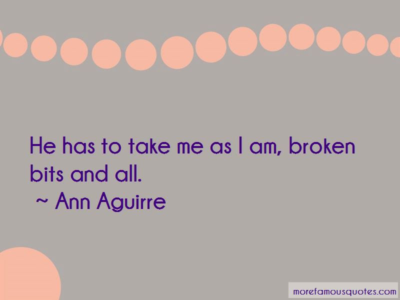 Quotes About Take Me As I Am Top 61 Take Me As I Am Quotes From