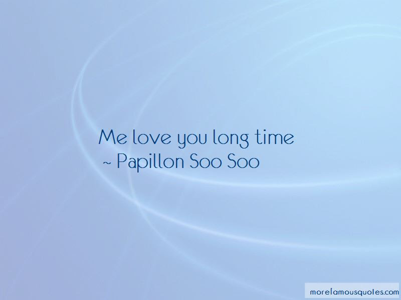 Me Love You Long Time Quotes Top 37 Quotes About Me Love You Long