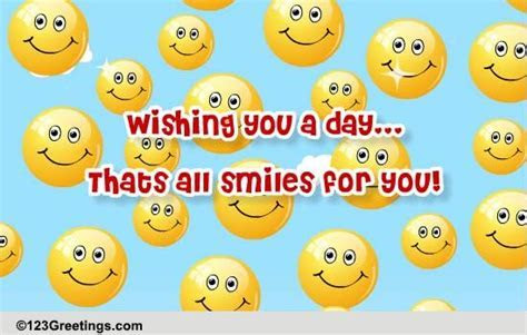 All Smiles! Free Have a Great Day eCards, Greeting Cards