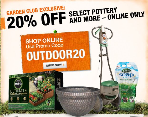 Garden Club Exclusive: 20% OFF select pottery and more SHOP ONLINE Use Promo Code OUTDOOR20   SHOP NOW >