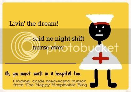 Livin' the dream said no night shift nurse ever ecard humor photo.