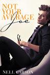 Not Your Average Joe