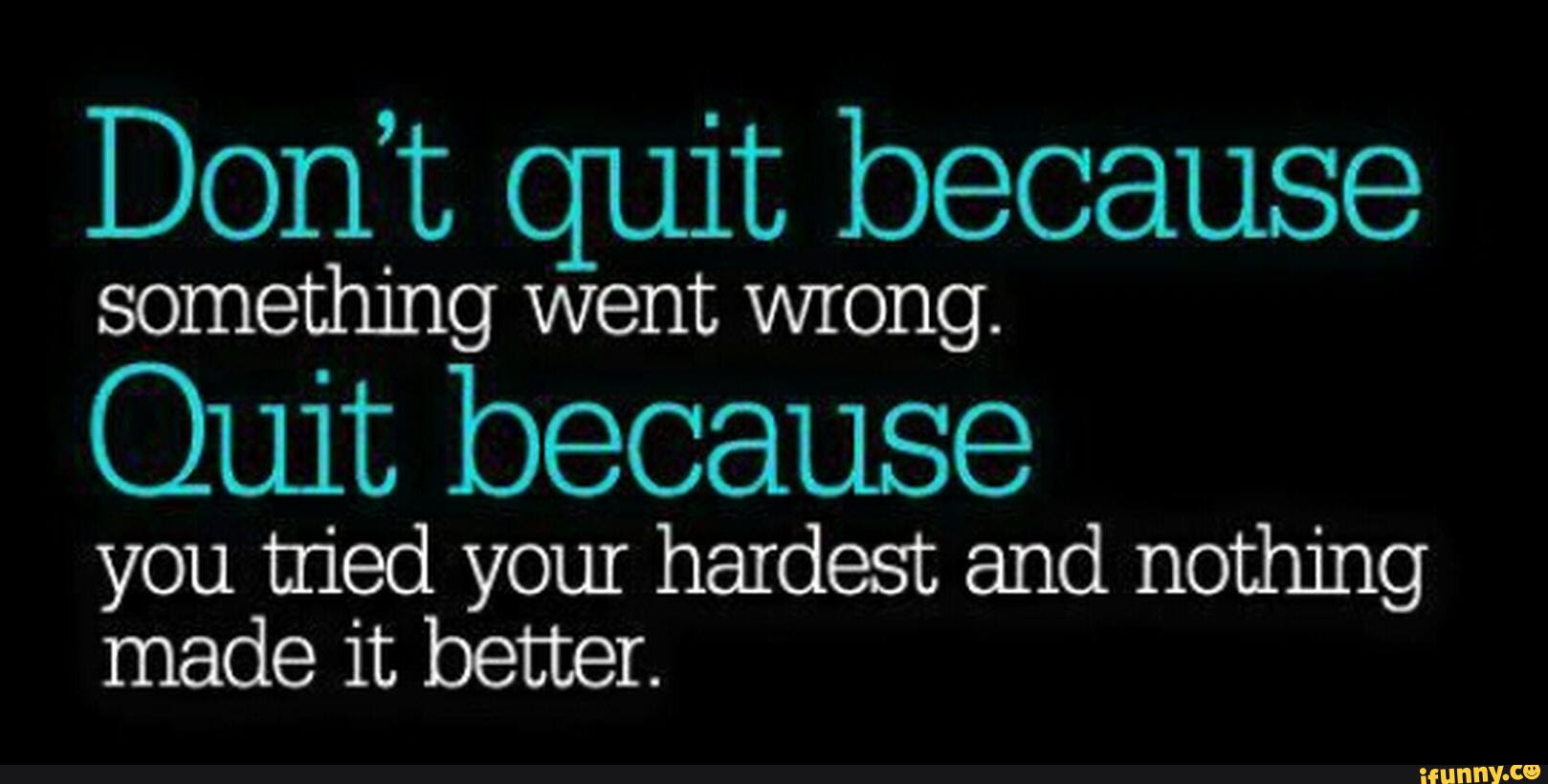 Quotes About Quit 539 Quotes