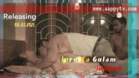 Joru Ka Gulam Uncut (2021) - Aappytv Web Series Season 1 (EP 2 Added)