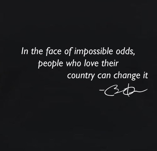 In The Face Of Impossible Odds People Who Love Their Country Can