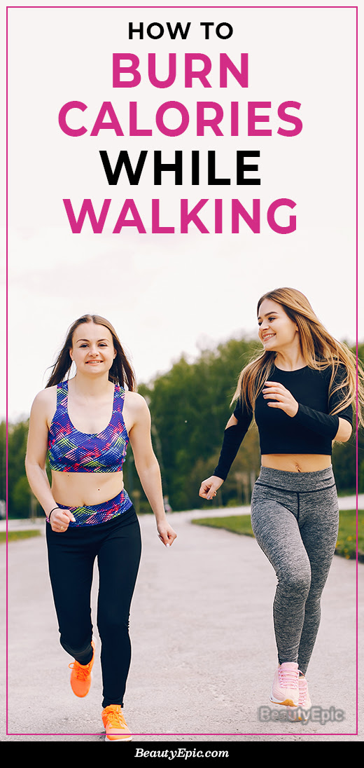 How to Burn More Calories While Walking?